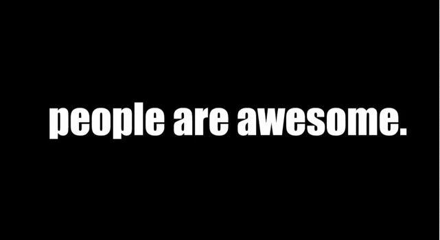 Lidé jsou prostě úžasní!